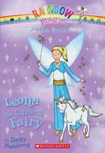 Rainbow Magic : Leona the Unicorn Fairy : Magical Animal Fairies Series : Book 6 - Daisy Meadows