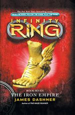 The Iron Empire : Infinty Ring Series : Book 7 - James Dashner