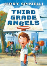 Third Grade Angels - Jerry Spinelli