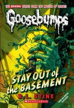 Classic Goosebumps #22 : Stay Out of the Basement - R.L. Stine