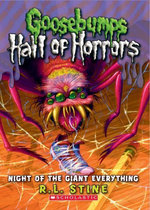 Goosebumps : Hall of Horrors #2: Night of the Giant Everything - R.L. Stine