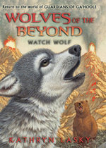 Wolves of the Beyond #3 : Watch Wolf - Kathryn Lasky