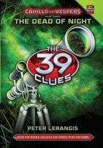 The Dead of Night : 39 Clues: Cahills vs. Vespers - Peter Lerangis