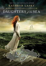 Daughters of the Sea #3 : Lucy - Kathryn Lasky