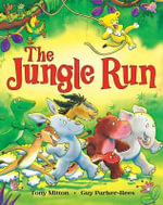 The Jungle Run - Tony Mitton