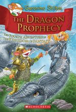 The Dragon Prophecy : Geronimo Stilton Kingdom of Fantasy : Book 4 - Geronimo Stilton