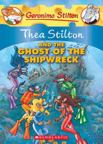 Thea Stilton and the Ghost of the Shipwreck : Thea Stilton Series Book 3 - Thea Stilton