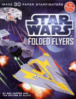Star Wars Folded Flyers : Make 30 Paper Starfighters