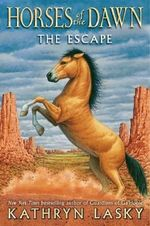 The Escape : Horses of the Dawn Series : Book 1 - Kathryn Lasky