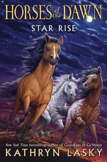 Horses of the Dawn #2 : Star Rise - Kathryn Lasky