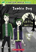 Rotten Apple #2 : Zombie Dog - Clare Hutton