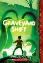 Graveyard Shift : (A Hauntings Novel) - Chris Westwood