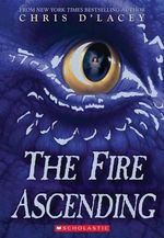 The Fire Ascending - Chris D'Lacey