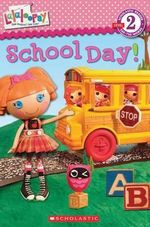 Lalaloopsy : School Day! - Jenne Simon