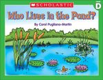 Little Leveled Readers : Level D - Who Lives In A Pond?: Just the Right Level to Help Young Readers Soar!