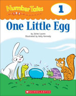 Number Tales : One Little Egg - Jaime A Lucero