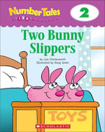 Number Tales : Two Bunny Slippers - Liza Charlesworth