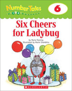 Number Tales : Six Cheers for Ladybug - Maria Fleming