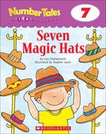 Number Tales : Seven Magic Hats - Liza Charlesworth