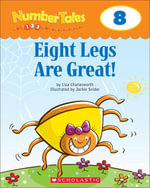 Number Tales : Eight Legs Are Great! - Liza Charlesworth