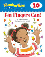 Number Tales : Ten Fingers Can! - Liza Charlesworth