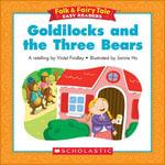 Folk & Fairy Tale Easy Readers : Goldilocks And The Three Bears
