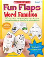 Fun Flaps : Word Families: 30+ Easy-to-Make, Self-Checking Manipulatives That Teach Key Word Families and Put Kids on the Path to Reading Success - Immacula A. Rhodes
