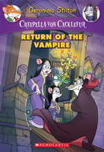 Creepella von Cacklefur #4 : Return of the Vampire - Geronimo Stilton