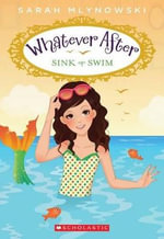 Whatever After #3 : Sink or Swim - Sarah Mlynowski