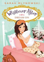 Dream on : Whatever After (Paperback) - Sarah Mlynowski
