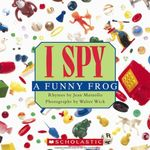 I Spy a Funny Frog : I Spy Ser. - Jean Marzollo
