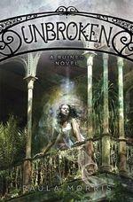 Unbroken : A Ruined Novel - Paula Morris