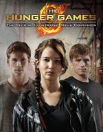 The Hunger Games Official Illustrated Movie Companion : Hunger Games Trilogy - Scholastic