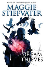The Dream Thieves : Book 2 of the Raven Boys - Maggie Stiefvater