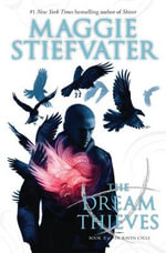 The Dream Thieves : Raven Cycle - Maggie Stiefvater