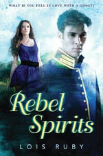 Rebel Spirits : A Variants Novel - Lois Ruby