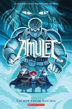 Escape from Lucien : Amulet : Book 6 - Kazu Kibuishi