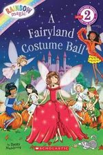 Rainbow Magic: A Fairyland Costume Ball : Scholastic Reader Level 2 - Daisy Meadows
