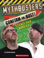 Mythbusters : Confirm or Bust! Science Fair Book #2 - Samantha Margles