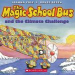 The Magic School Bus and the Climate Challenge - Audio : Magic School Bus (Audio) - Joanna Cole