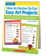 Follow-The-Directions Flip Chart: Easy Art Projects : 12 Adorable, Month-By-Month Art Projects with Fun Activities That Teach Young Learners How to Listen and Follow Directions - Pamela Chanko
