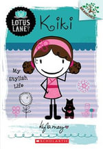 Kiki : My Stylish Life : Lotus Lane Series : Book 1 - Kyla May