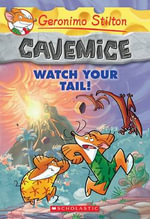Watch Your Tail! : Geronimo Stilton Cavemice : Book 2 - Geronimo Stilton