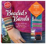 Beaded Bands : Super Stylish Bracelets Made Simple : Klutz Series - Anne Akers Johnson