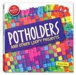 Klutz : Potholders : And Other Loopy Projects - April Chorba