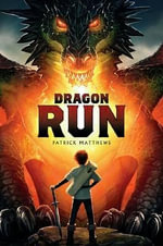 Dragon Run : Volume 3 - Patrick Matthews