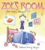 Zoe's Room (No Sisters Allowed) - Bethanie Deeney Murguia