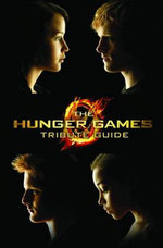 The Hunger Games Tribute Guide : Hunger Games Trilogy - Emily Seife