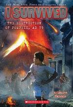 The Destruction of Pompeii, AD 79 : I Survived Series - Lauren Tarshis