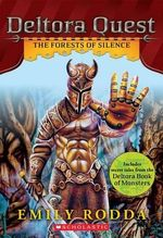 Deltora Quest 1  : The Forests of Silence - Emily Rodda